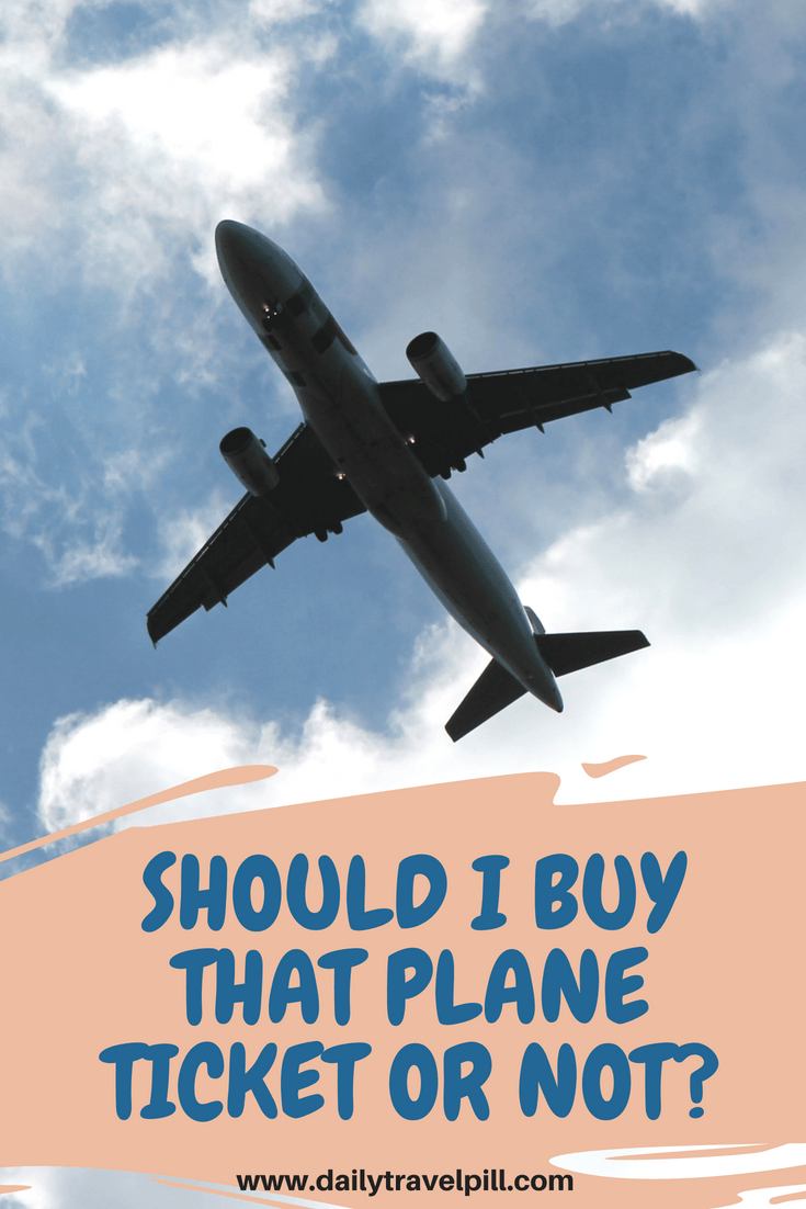 should I buy a plane ticket? What I need to know.
