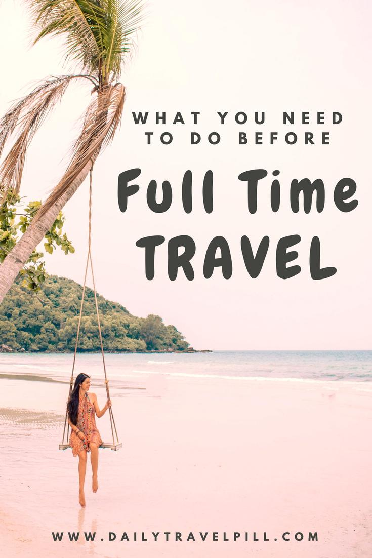 Everything you need to know before deciding to travel full time