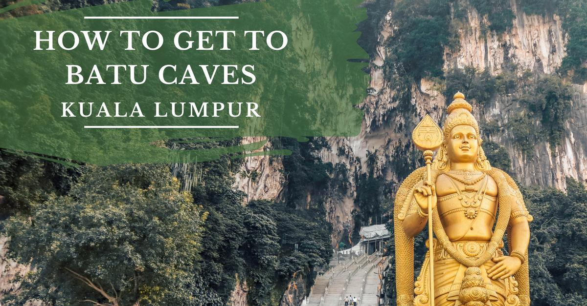 How To Get To Batu Caves From Kuala Lumpur A Complete Guide Daily Travel Pill