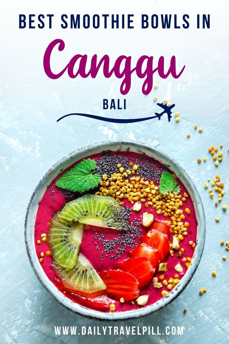 The best smoothie bowls in Canggu, Bali