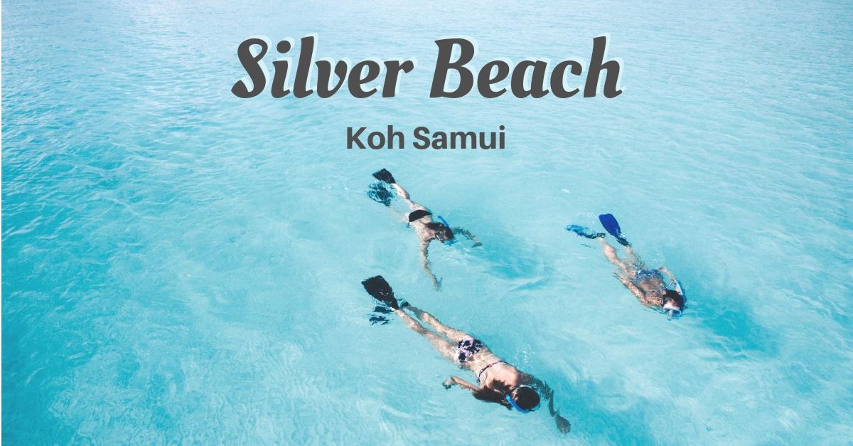 Koh Samui Silver Beach - an incredible hidden paradise
