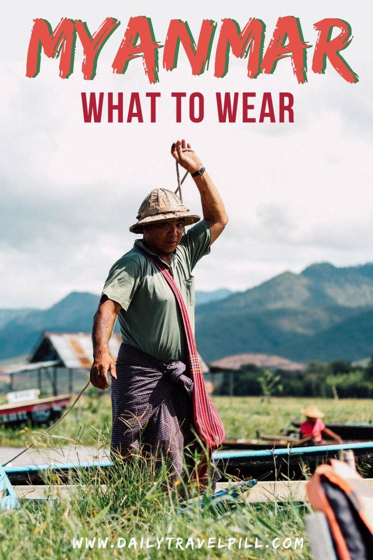 What to wear in Myanmar - with tips & tricks - Daily Travel Pill