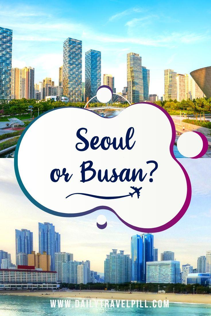 Seoul or Busan - which one to choose?