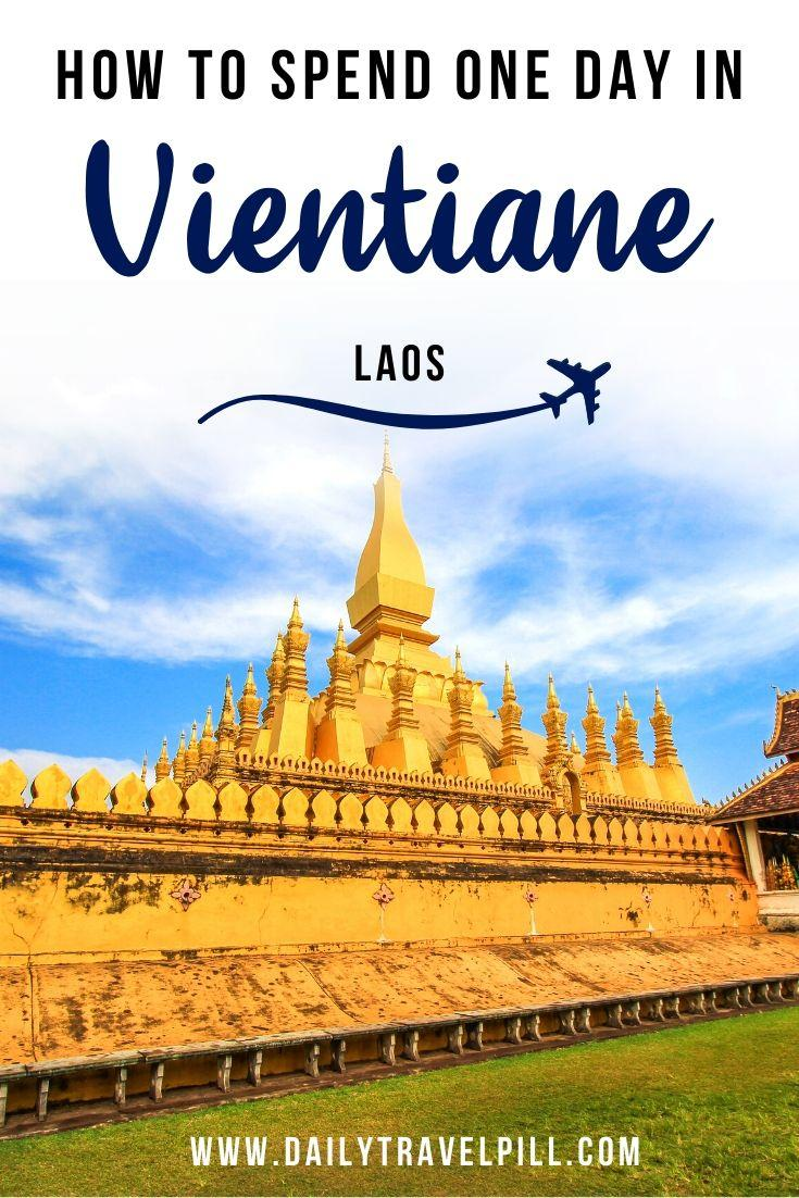 What to do in one day in Vientiane - itinerary