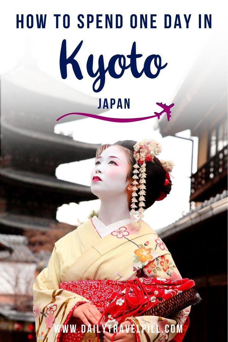 How to spend one day in Kyoto - things to see and itinerary